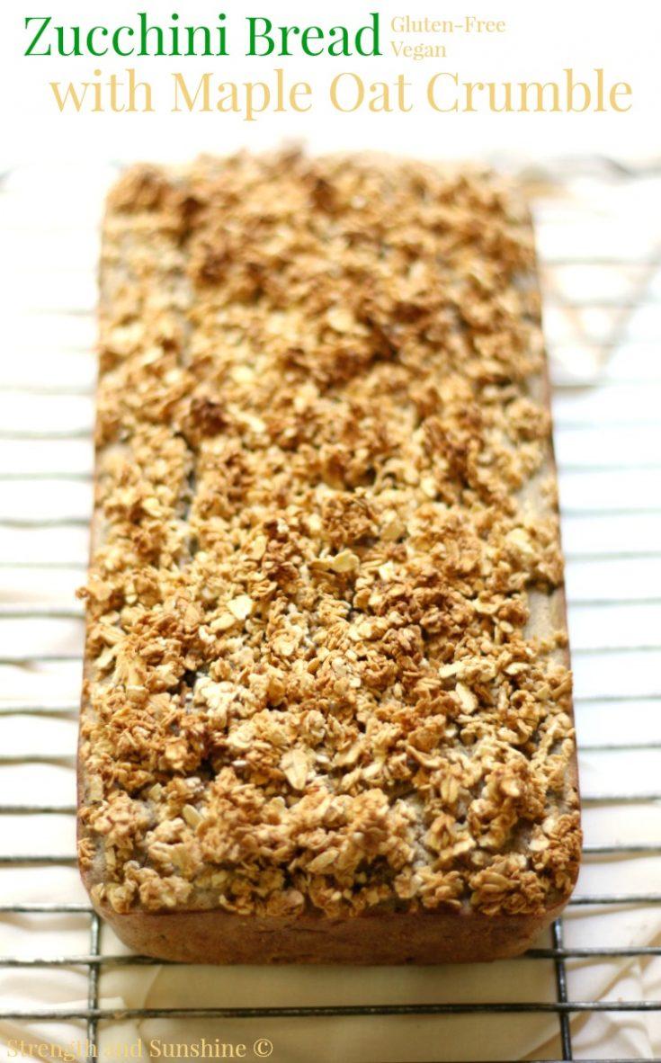 Gluten-Free Zucchini Bread with Maple Oat Crumble