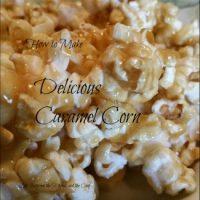 How to Make Delicious Caramel Corn